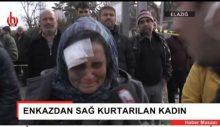 Enkazdan kurtarılan kadın isyan etti: Bir tas çorba içmiş, bir battaniye almış değilim