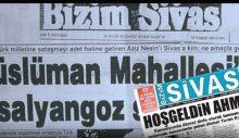 """'Bizim Sivas' """"bizim değil""""!  Katil, """"Hoşgeldin Ahmet Dede"""" manşetiyle karşılandı!"""