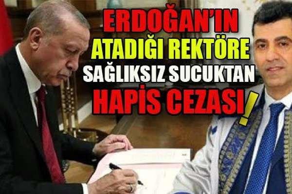 Erdoğan'ın atadığı rektör, sağlıksız sahte sucuk üretmekten hapis cezası almış