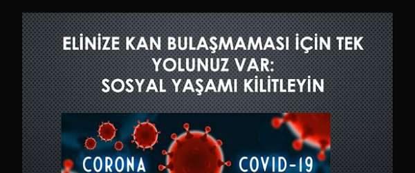 Elinize kan bulaşmaması için tek yolunuz var: Sosyal yaşamı kilitleyin / Doğan Alpaslan DEMİR
