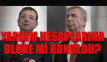 Bakanlık CHP'li belediyelerin yardım hesaplarını bloke etti iddiası