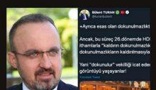 """AKP'li Turan: """"Esas olan dokunulmazlıktır. 'Dokunulur' vekilliği icat edenler, bugün bu görüntüyü yaşayanlar!"""""""