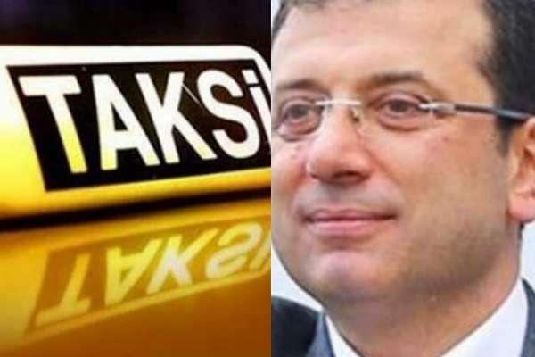 Ekrem İmamoğlu'na taksicilerden tehdit: Esnaf eski esnaf değil…