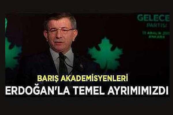 Davutoğlu: Barış Akademisyenleri Erdoğan'la temel ayrımımızdı