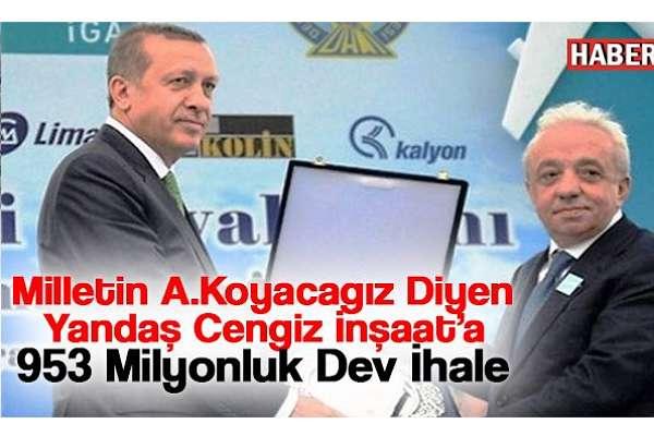 Cengiz İnşaat'a Karayolları'ndan 953 milyon TL'lik dev ihale!