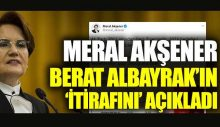 """Meral Akşener, Berat Albayrak'ın itirafını açıkladı: """"Çöp"""""""
