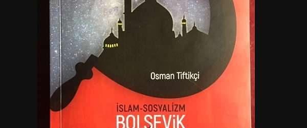 """""""Sosyalizm ve İslam"""" tartışmalarında önemli bir kaynak: Bolşevik Devrimi ve Din / Sibel ÖZBUDUN"""