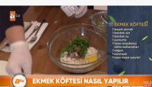 ATV, ekonomik krize çözüm buldu: 'Ekmek köftesi' tarifi