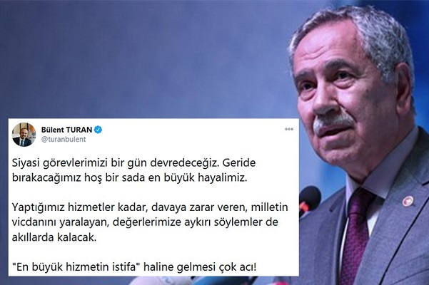 """Bülent Turan, Arınç'ın istifasını yorumladı: """"En büyük hizmetin istifa' haline gelmesi çok acı!"""""""