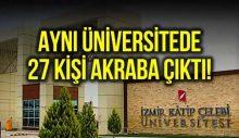 Üniversite değil adeta aile şirketi: Rektör, dekan ve öğretim görevlileri dahil 27 kişi akraba çıktı