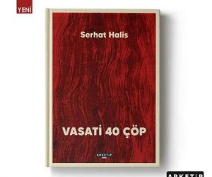 """Serhat Halis'in yeni kitabı çıktı: """"Vasati 40 Çöp"""""""
