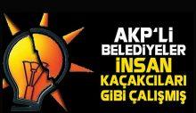İnsan kaçakçılığı yapan belediyelerin ortak özelliği: AKP!
