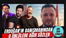 Muhalif sanatçılar hedefte: Erdoğan'ın danışmanı İsmail Cesur, iktidarı eleştiren üç ünlü isme hakaret etti