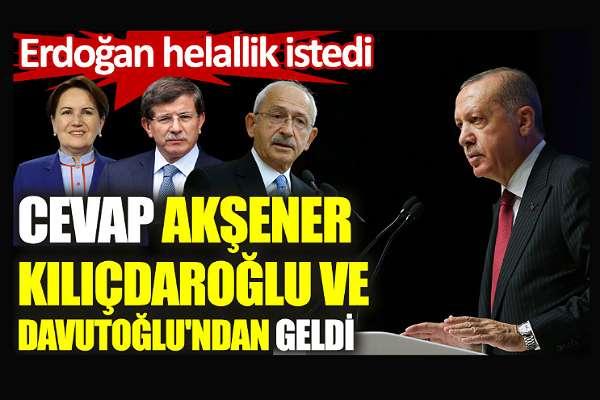 """Erdoğan helallik istedi; liderlerden yanıt geldi: """"Seçim! Hemen!"""""""