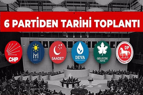 6 Muhalefet partisi bir araya geldi: 'Parlamenter sisteme dönüş'ün yol haritası belirleniyor